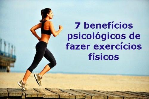 7 benefícios psicológicos de fazer exercícios físicos