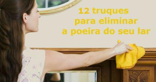 12 truques para eliminar a poeira do seu lar