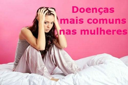 Descubra os sintomas das 5 doenças mais comuns na mulher